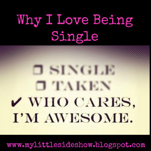 Why I Love Being Single...