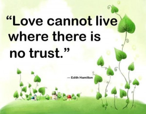 cannot live where there is no trust