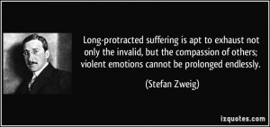Long-protracted suffering is apt to exhaust not only the invalid, but ...