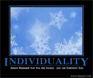 Individuality is not personality. Personality is a coat of dust ...