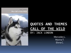 Call of The Wild Quotes and Themes by dfhdhdhdhjr