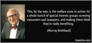 This, by the way, is the welfare state in action: Its a whole bunch of ...