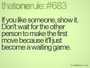 Quotes About Waiting For Someone To Make A Move