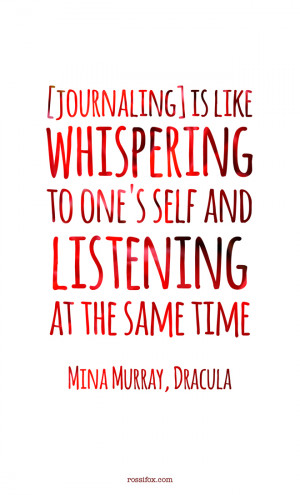 Quote about journal writing from Bram Stoker's Dracula (Mina Murray ...