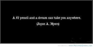 Pencil and dream can you take anywhere life success quotes