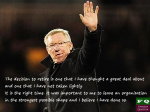 Sir Alex Ferguson quotes for his retirement