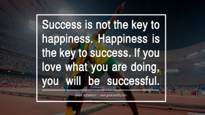 ... love what you are doing, you will be successful. – Albert Schweitzer