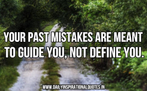 http://quotespictures.com/your-past-mistakes-are-meant-to-guide-you ...