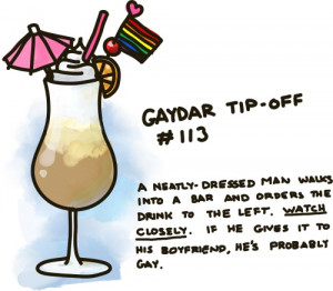 Gaydar Tip-Off #113: A man walks into a bar and orders the drink to ...