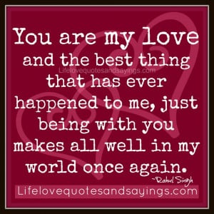 You Are My Love.. | Love Quotes And SayingsLove Quotes And Sayings