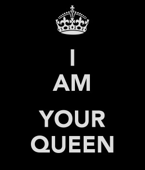 AM YOUR QUEEN