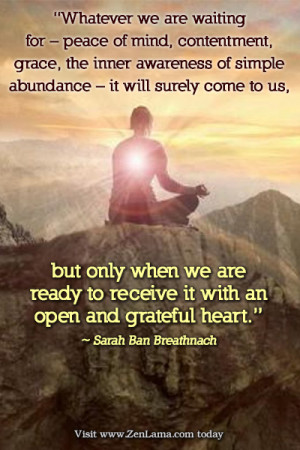 ... mind, contentment... open and grateful heart. ~ Sarah Ban Breathnach