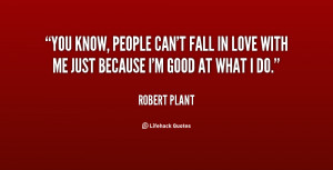 quote-Robert-Plant-you-know-people-cant-fall-in-love-67845.png