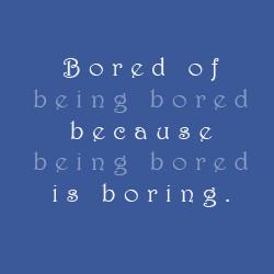 Boredom Quotes Graphics