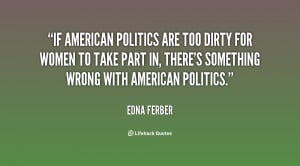 If American politics are too dirty for women to take part in, there's ...