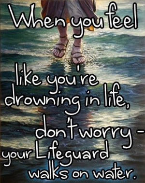 When you feel like you're drowning in life, don't worry, your ...