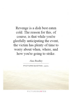 Revenge Quotes Alan Bradley Quotes