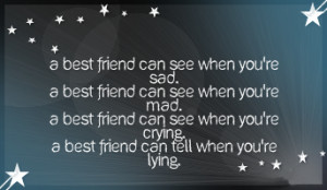 Best Friend Can See When You're Sad