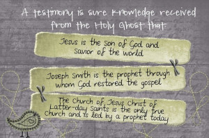 lds testimony quotes | LDS Handouts: Man.1 Less.26- Testimony