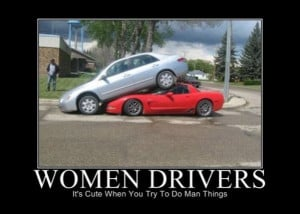 ... /2011/06/30/motivational-pics-those-woman-drivers_130945939242.jpg