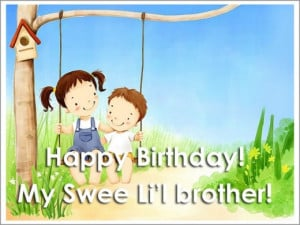 Happy birthday card for sweet lil brother