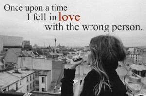 ... quotes! Like this if you've ever fallen in love with the WRONG guy
