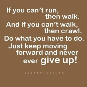 Just keep moving!