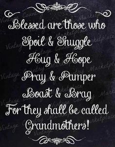 Grandmother quote via Carol's Country Sunshine on Facebook More