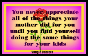 Mom Quote Monday ~ I Appreciate You Every Day Now, Mom!