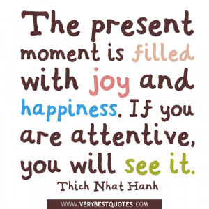 The present moment quotes, happiness and joy quotes.