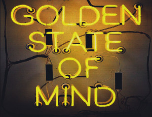 10 Golden State of Mind Quotes!