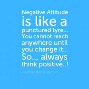 Negative Attitude is like a punctured tyre...