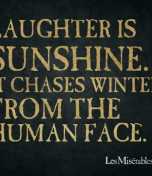 les miserables # quotes # laughter laughter is sunshine it chases ...
