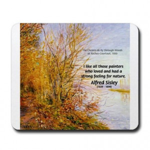 Gifts > Office > Alfred Sisley Nature Quote Mousepad