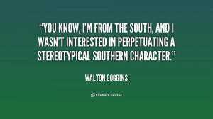 quote-Walton-Goggins-you-know-im-from-the-south-and-180456_1.png