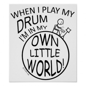 In My Own Little World Drum Poster