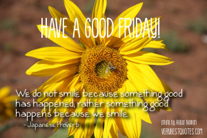 Smile Friday Quotes - Have a Good Friday