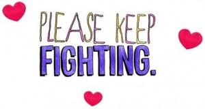 Please keep fighting