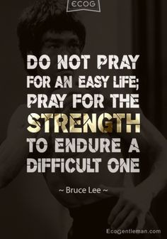 ... Quotes by Bruce Lee. art quotes, prayer, strength quotes, lee quot