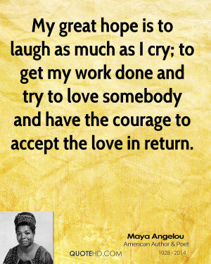 maya-angelou-maya-angelou-my-great-hope-is-to-laugh-as-much-as-i-cry ...