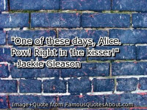 Jackie Gleason Famous Quotes
