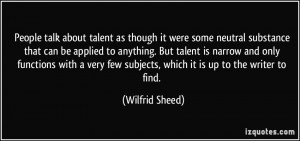 People talk about talent as though it were some neutral substance that ...