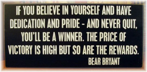 ... believe in yourself...Bear Bryant quote by woodsignsbypatti, $32.00
