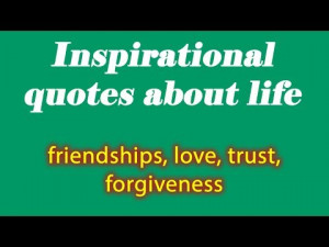 inspirational-quotes-about-life-friendships-love-trust-forgiveness.jpg