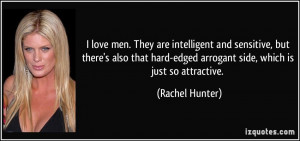 love men. They are intelligent and sensitive, but there's also that ...