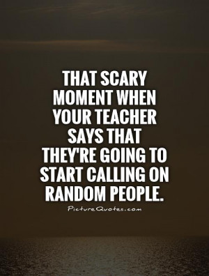 Teacher Quotes Scary Quotes Classroom Quotes