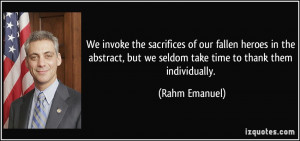 We invoke the sacrifices of our fallen heroes in the abstract, but we ...