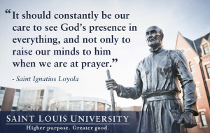 One of our favorite quotes from Saint Ignatius Loyola, founder of the ...