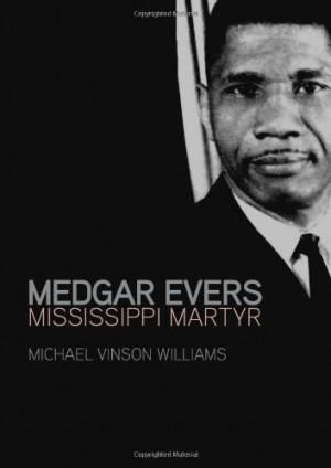 Medgar Evers: Mississippi Martyr