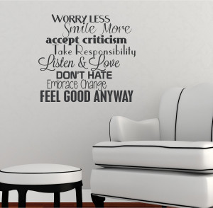 Worry Less Smile More Accept Criticism Take Responsibility Listen ...